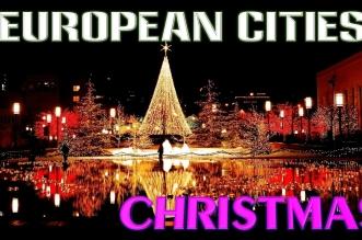 Top 10 European Cities to Celebrate Christmas